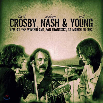 Crosby, Nash & Young (크로스비, 내쉬 앤 영) - Live At The Winterland, San Francisco, 1972