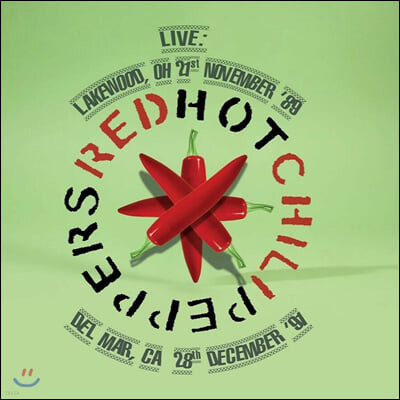 Red Hot Chili Peppers (레드 핫 칠리 페퍼스) - Lakewood, OH 21st November 89 / Del Mar, CA 28th December 91