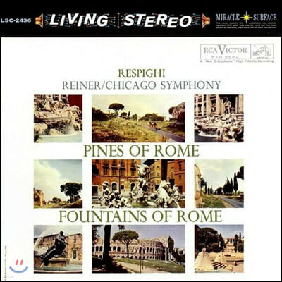 Fritz Reiner 레스피기: 로마의 분수, 로마의 소나무 (Respighi: Pines of Rome, Fountains of Rome) [2LP]