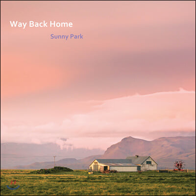 Sunny Park (박은선) - Way Back Home