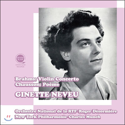 Ginette Neveu 브람스: 바이올린 협주곡 / 쇼송: 시곡 (Brahms: Violin Concerto / Chausson: Poeme)
