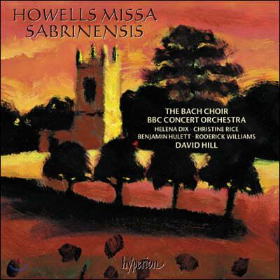David Hill 허버트 하웰스: 미사 사브리넨시스 (Herbert Howells: Missa Sabrinensis)