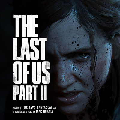 Gustavo Santaolalla & Mac Quayle - Last Of Us Part II (더 라스트 오브 어스 2) (Original Game Soundtrack)