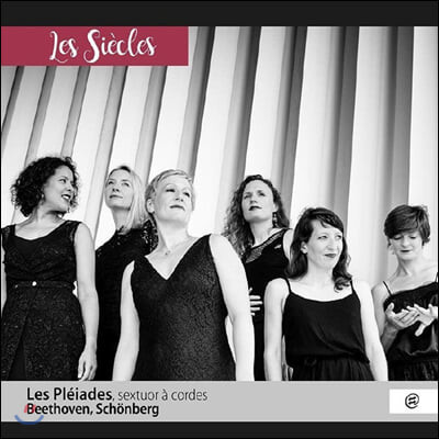 Les Pleiades 베토벤: 교향곡 6번 [현악 6중주 편곡 버전] / 쇤베르크: 정화된 밤 (Beethoven: Symphony Op.68 / Schonberg: Verklarte Nacht)