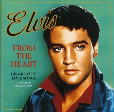 Elvis ? From The Heart (His Greatest Love Songs)