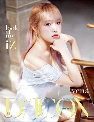 D-icon 디아이콘 vol.08 IZ*ONE, look at my iZ - CHOI YE NA (최예나)