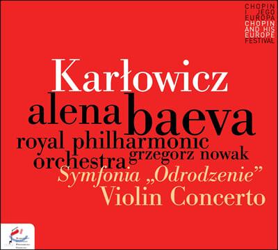 Alena Baeva 카르워비치: 바이올린 협주곡, 교향곡 E단조 '재탄생' (Karlowicz: Violin Concerto op.8, Symphony 'Rebirth' op.7)