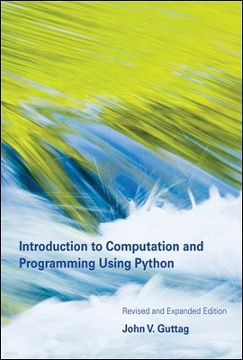 Introduction to Computation and Programming Using Python, revised and expanded edition