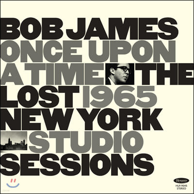 Bob James (밥 제임스) - Once Upon a Time: The Lost 1965 New York Studio Sessions