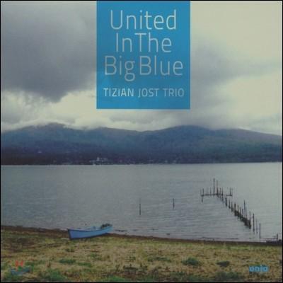 Tizian Jost Trio - United In The Big Blue