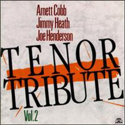 Arnett Cobb / Jimmy Heath / Joe Henderson - Tenor Tribute Vol. 2