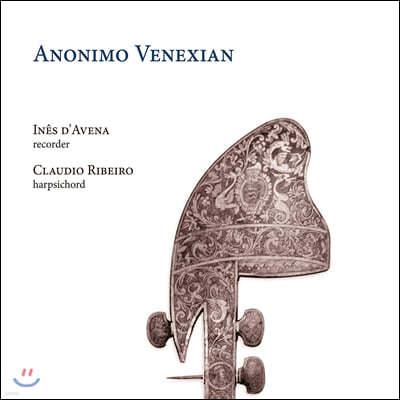 Ines d'Avena / Claudio Ribeiro 비발디와 베네치아 작곡가들의 리코더 소나타 작품집 (Anonimo Venexian)