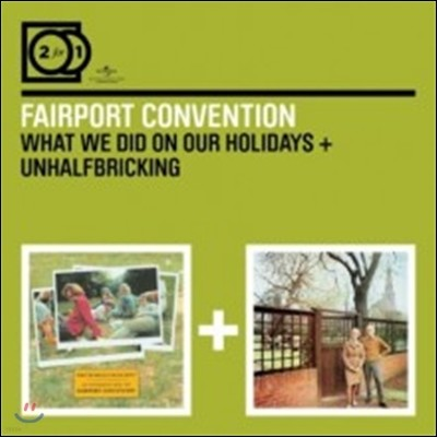 Fairport Convention - What We Did On Our Holidays / Unhalfbricking