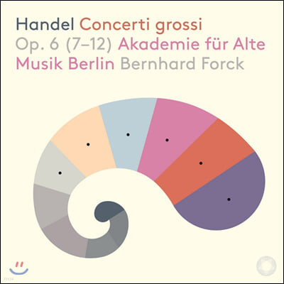 Bernhard Forck 헨델: 합주 협주곡 7-12번 (Handel: Concerti grossi Op. 6)