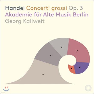 Georg Kallweit 헨델: 합주 협주곡 Op.3 (Handel: Concerti grossi Op. 3)