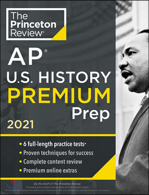 Princeton Review AP U.S. History Premium Prep, 2021: 6 Practice Tests + Complete Content Review + Strategies & Techniques