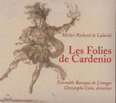 Christophe Coin 드랄랑드: 극음악 '카르데니오의 어리석음' (Delalande: Les Folies de Cardenio)