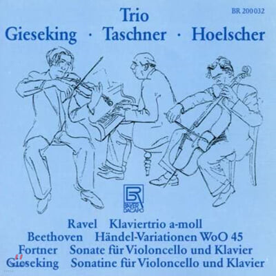 Walter Gieseking 라벨: 피아노 3중주 / 베토벤: 유다스 마카베우스 주제 변주곡 외 (Sonata for Cello and Piano)