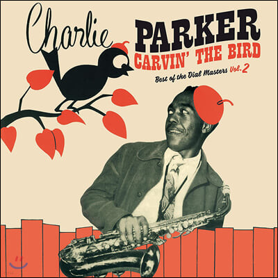 Charlie Parker (찰리 파커) - Carvin' the Bird: Best of the Dial Masters Vol.2 [레드 컬러 LP]
