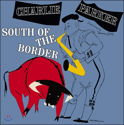 Charlie Parker (찰리 파커) - South of the Border [그린 컬러 LP]