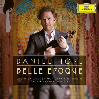 Daniel Hope 다니엘 호프가 연주하는 벨 에포크 시대의 바이올린 소품집 (Belle Epoque)