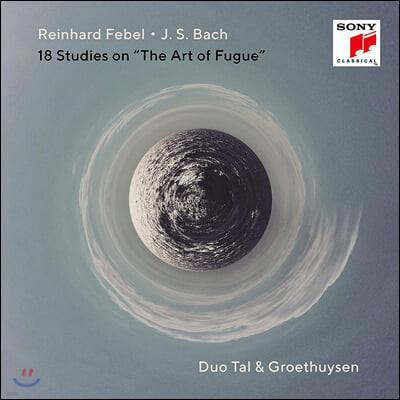 Duo Tal & Groethuysen 라인하르트 페벨: 바흐 '푸가의 기법'에 의한 18개의 연습곡