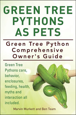Green Tree Pythons As Pets. Green Tree Python Comprehensive Owner's Guide. Green Tree Pythons care, behavior, enclosures, feeding, health, myths and i