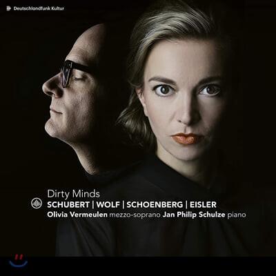 Olivia Vermeulen 슈베르트, 슈만, 쇤베르그, 퍼셀, 드뷔시, 아이슬러, 모차르트 등의 가곡들 (Dirty Minds)