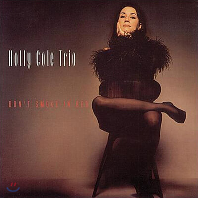 Holly Cole Trio (홀리 콜 트리오) - Don't Smoke In Bed [2LP]