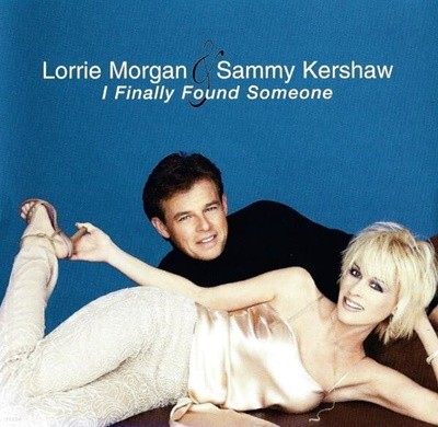 Lorrie Morgan & Sammy kershaw - I Finally Found Someone (수입)