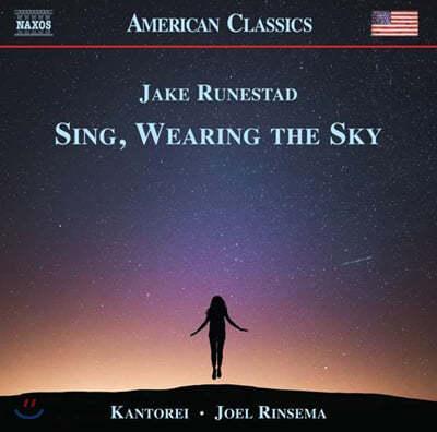 Kantorei 루네스태드: 합창 음악 (Jake Runestad: Sing, Wearing the Sky)