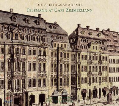 Die Freitagsakademie 카페 짐머만의 텔레만 - 텔레만의 서곡, 협주곡, 모음곡, 소나타 (Telemann at Cafe Zimmermann)