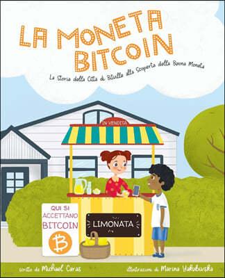 La Moneta Bitcoin: La Storia della Citt? di Bitville alla Scoperta della Buona Moneta