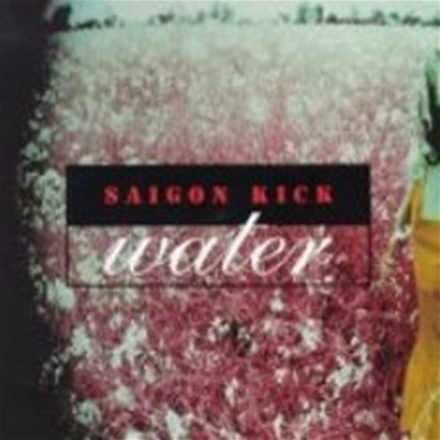 Saigon Kick / Water (Bonus Track/일본수입)