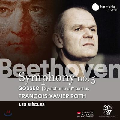 Francois-Xavier Roth 베토벤: 교향곡 5번 / 고세크: 17인의 목소리를 위한 교향곡 - 프랑수아 자비에 로트 (Beethoven: Symphony Op.67)