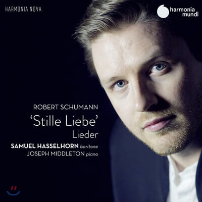 Samuel Hasselhorn 슈만: 가곡집 '고요한 사랑' - 사무엘 하셀호른 (Schumann: Stille Liebe)