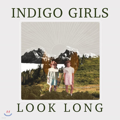 Indigo Girls (인디고 걸스) - Look Long