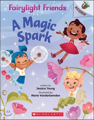 Fairylight Friends #01 : A Magic Spark