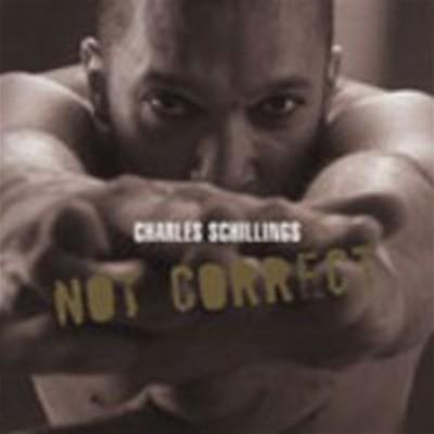 [미개봉] Charles Schillings / Not Correct (수입)