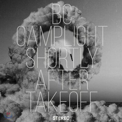 BC Camplight (비씨 캠프라이트) - Shortly After Takeoff [투명 컬러 LP]