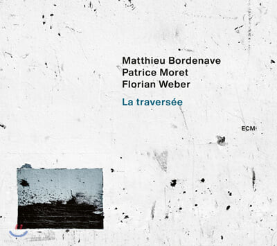 Matthieu Bordenave (마티외 보데네이브) - La traversee