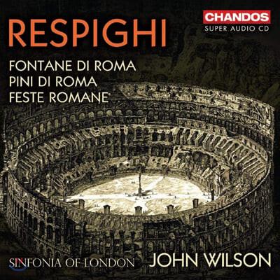 John Wilson 레스피기: 교향시 `로마 3부작`  (Respighi: Fontane di Roma)