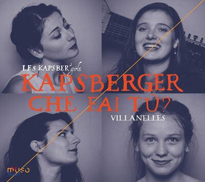 Les Kapsber'girls 캅스베르거: 목가집 (Giovanni Kapsberger: Villanelles)