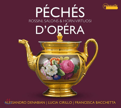 Lucia Cirillo 오페라의 과오 - 로시니와 살롱, 호른 비르투오조 (Rossini: Peches d'opera - Virtuoso pieces for Horn)