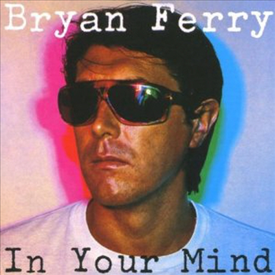 Bryan Ferry - In Your Mind-Remastered (Original Recording Remastered)
