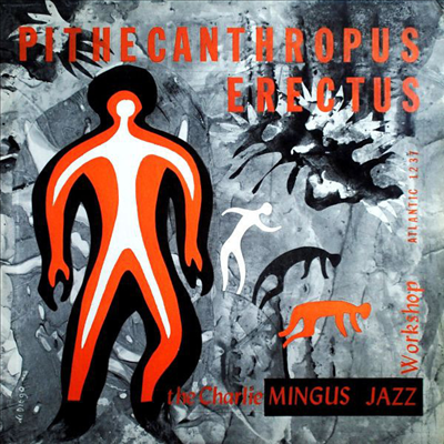 Charles Mingus - Pithecanthropus Erectus (Deluxe Edition)(Gatefold Cover)(180G)(LP)