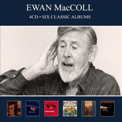 Ewan Maccoll - Six Classic Albums (Remastered)(Digipack)(4CD)