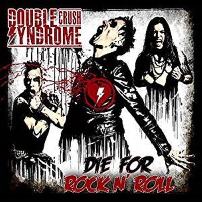Double Crush Syndrome - Die For Rock N' Roll (CD)