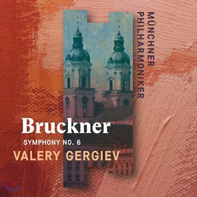 Valery Gergiev 브루크너: 교향곡 6번 (Bruckner: Symphony WAB106)
