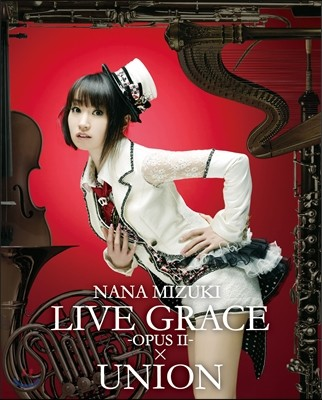 Nana Mizuki - Live Grace OpusⅡ: ×Union